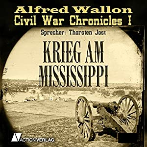 Krieg am Mississippi (Civil War Chronicles 2) Hörbuch