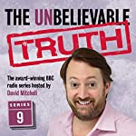 The Unbelievable Truth, Series 9 | Jon Naismith,Graeme Garden