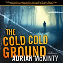 The Cold, Cold Ground (       UNABRIDGED) by Adrian McKinty Narrated by Gerard Doyle