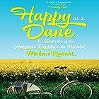 Happy as a Dane: 10 Secrets of the Happiest People in the World Hörbuch von Malene Rydahl Gesprochen von: Hillary Huber