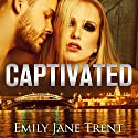 Captivated Audiobook by Emily Jane Trent Narrated by Angela Goethals