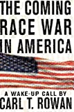img - for The Coming Race War in America: A Wake Up Call book / textbook / text book