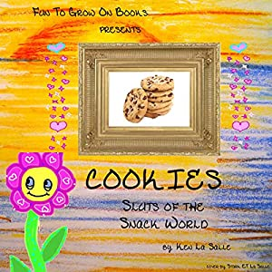 Cookies: Sluts of the Snack World Audiobook