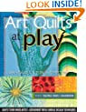 Art Quilts at Play - Print-On-Demand Edition