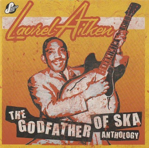 Anthology: Godfather of Ska