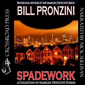 Spadework: A Collection of 'Nameless Detective' Stories | [Bill Pronzini]