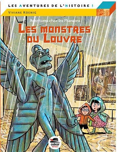 Les aventures de l'histoire (2) : Les monstres du Louvre : Aventures chez les pharaons