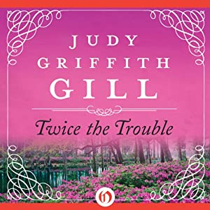Twice the Trouble | [Judy G. Gill]