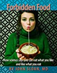 Forbidden Food: How Science Says You...