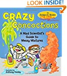 Crazy Concoctions(Age 8 Up)