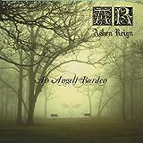 Angels Burden by Ashen Reign (2013-08-03)