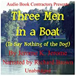 Three Men in a Boat (To Say Nothing of the Dog)   Jerome K. Jerome