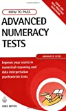 img - for How to Pass Advanced Numeracy Tests: Improve Your Scores in Numerical Reasoning and Data Interpretation Psychometric Tests (Testing) book / textbook / text book