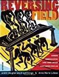 img - for REVERSING FIELD: EXAMINING COMMERCIALIZATION, LABOR, GENDER, AND RACE IN 21ST CENTURY SPORTS LAW book / textbook / text book