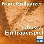 Libussa. Ein Trauerspiel | Franz Grillparzer