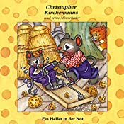 Ein Helfer in der Not (Christopher Kirchenmaus und seine Mäuselieder 15)   Ruthild Wilson