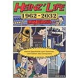"""Heinz' Life: Kleine Geschichte vom Kommen und Gehen des Computersvon """"Lutz Heuser"""""""