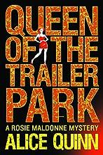 Queen of the Trailer Park (Rosie Maldonne's World Book 1)