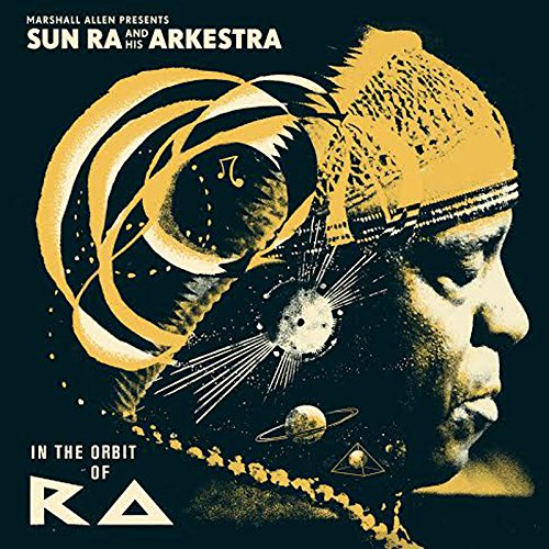 Album Art for In the Orbit of Ra by Marshall Presents Sun Ra Allen & His Arkestra