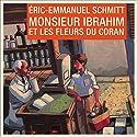 Monsieur Ibrahim et les fleurs du Coran Hörbuch von Éric-Emmanuel Schmitt Gesprochen von: Éric-Emmanuel Schmitt