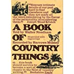 A Book of Country Things | Walter Needham,Barrows Mussey