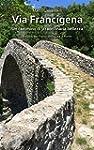 Via Francigena: Un cammino di straord...