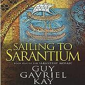 Sailing to Sarantium: Book One of the Sarantine Mosaic | Guy Gavriel Kay