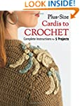 Plus Size Cardis to Crochet: Complete...
