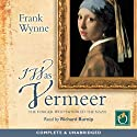 I Was Vermeer Audiobook by Frank Wynne Narrated by Richard Burnip