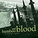Bamboo and Blood: The Inspector O Novels, Book 3 (       UNABRIDGED) by James Church Narrated by Feodor Chin