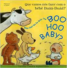 What Shall We Do with Boo Hoo Baby (Portuguese Edition): Cressida