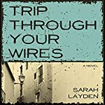 Trip Through Your Wires | Sarah Layden