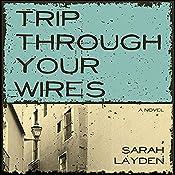 Trip Through Your Wires   [Sarah Layden]