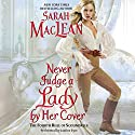 Never Judge a Lady by Her Cover: The Rules of Scoundrels, Book 4 Audiobook by Sarah MacLean Narrated by Justine Eyre