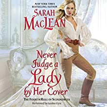 Never Judge a Lady by Her Cover: The Rules of Scoundrels, Book 4 (       UNABRIDGED) by Sarah MacLean Narrated by Justine Eyre