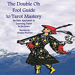 The Double Oh Fool Guide to Tarot Mastery Audiobook