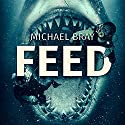 Feed Audiobook by Michael Bray Narrated by Jamie Cutler