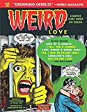 img - for Weird Love: You Know You Want It! (Volume 1) (Weird Love Hc) by Joe Gill (2015-04-07) book / textbook / text book
