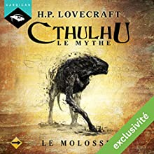 Le Molosse (Cthulhu - Le mythe) | Livre audio Auteur(s) : Howard Phillips Lovecraft Narrateur(s) : Nicolas Planchais