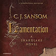 Lamentation (       UNABRIDGED) by C.J. Sansom Narrated by Steven Crossley