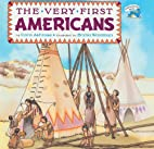 By Cara Ashrose The Very First Americans…