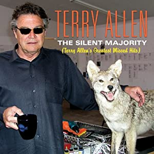 The Silent Majority: Terry Allen's Greatest Missed Hits