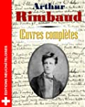 Arthur Rimbaud : Oeuvres Compl�tes (F...