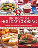 Gooseberry Patch Big Book of Holiday Cooking: Celebrate all year-round with favorite family recipes (0848737156) by Gooseberry Patch