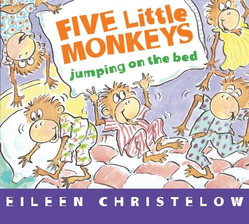 Five Little Monkeys Jumping on the Bed (A Five Little Monkeys Story) by Eileen Christelow
