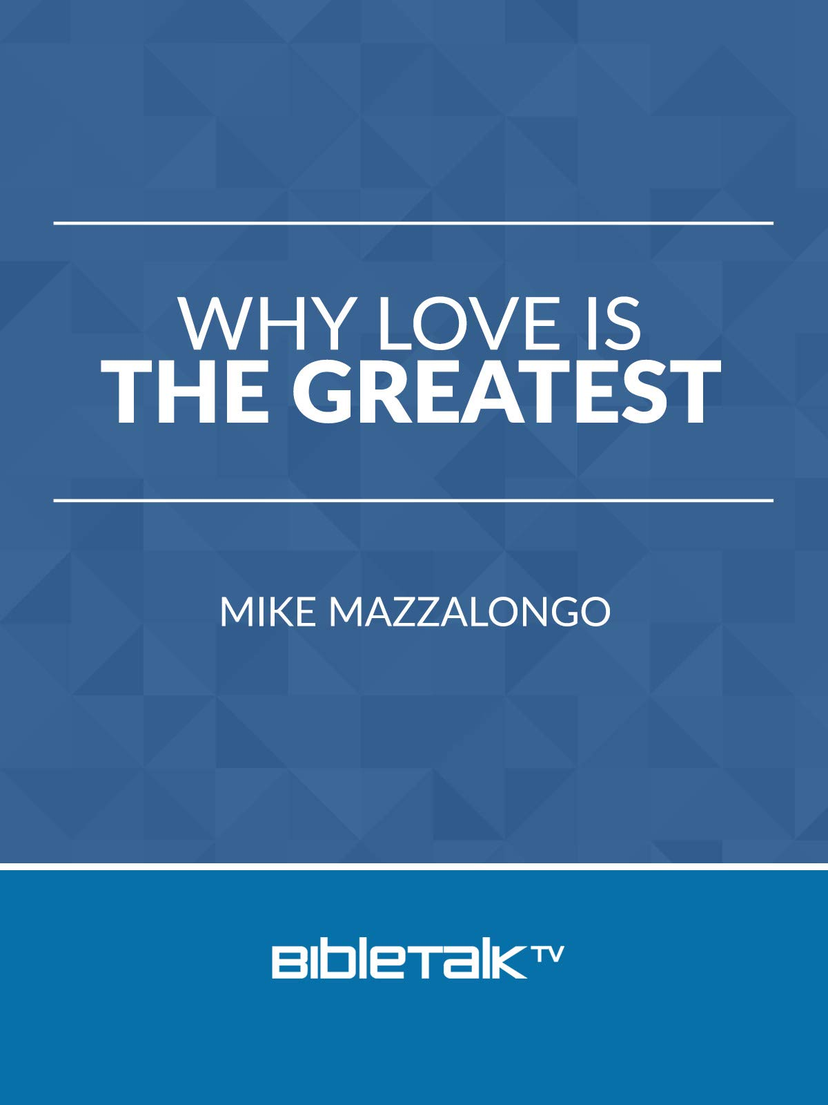 Why Love Is The Greatest