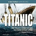 Titanic Audiobook by Rupert Matthews Narrated by Gabrielle Glaister