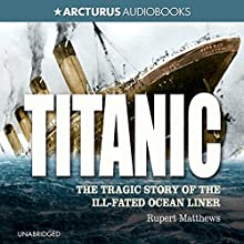 Titanic Audiobook by Rupert Matthews Narrated by Gabrielle Glaister