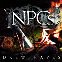 NPCs Audiobook by Drew Hayes Narrated by Roger Wayne