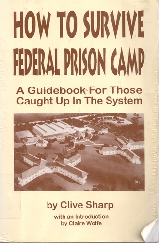 How to Survive Federal Prison Camp, Sharp, Clive